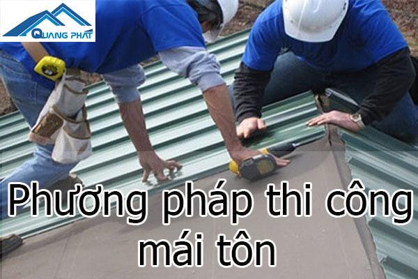 Phương pháp thi công mái tôn