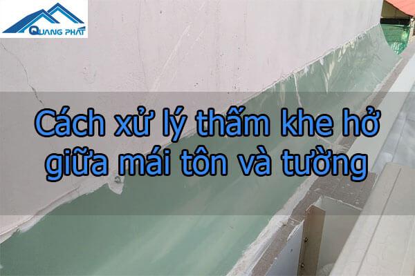 Cách xử lý thấm khe hở giữa mái tôn và tường